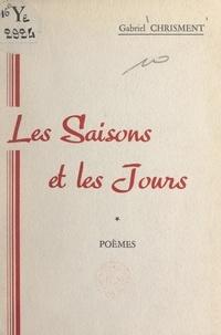 Gabriel Chrisment et Émile Tourlac - Les saisons et les jours.
