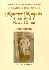 Gabriel Claux - Maurice Monpoix, 87e RI (1894-1914) - Mourir à 24 ans.