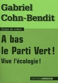 Gabriel Cohn-Bendit - A bas le Parti Vert ! - Vive l'écologie !.
