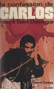 Gabriel Conesa - La confession de Carlos, tueur à Saint-Domingue.