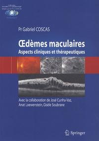 Gabriel Coscas - Oedèmes maculaires - Aspects cliniques et thérapeutiques.