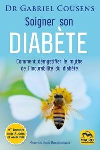 Gabriel Cousens - Soigner son diabète - Comment démystifier l'incurabilité du diabète.