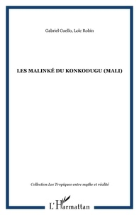 Gabriel Cuello et Loïc Robin - Les Malinké du Konkodugu.