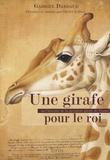 Gabriel Dardaud - Une girafe pour le roi.