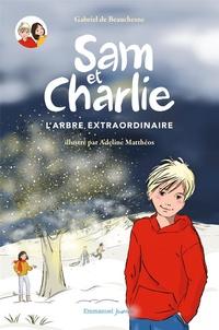 Gabriel de Beauchesne et Adeline Matthéos - Sam et Charlie Tome 1 : L'arbre extraordinaire.