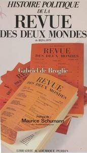 """Gabriel de Broglie - Histoire politique de la """"Revue des deux mondes"""" - De 1829 à 1979."""