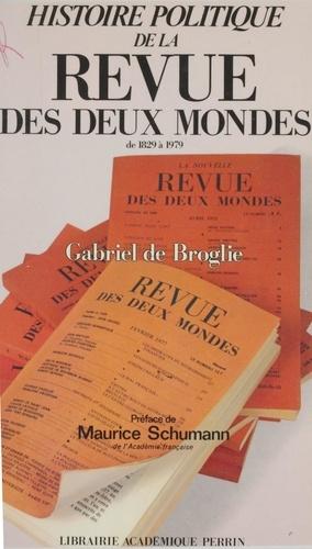 """Histoire politique de la """"Revue des deux mondes"""". De 1829 à 1979"""