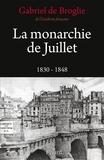 Gabriel de Broglie - La Monarchie de Juillet.