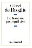 Gabriel de Broglie - Le français, pour qu'il vive.