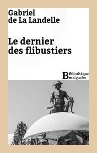 Gabriel de La Landelle - Le dernier des flibustiers.