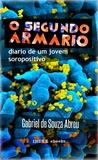 Gabriel de Souza Abreu - O Segundo Armário - Diário de um Jovem Soropositivo.