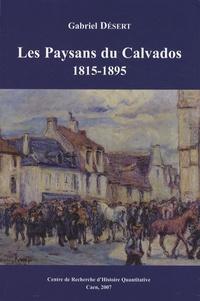 Gabriel Désert - Les Paysans du Calvados 1815-1895 - Une société rurale au XIXe siècle.