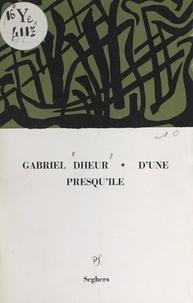 Gabriel Dheur - D'une presqu'île.