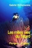 Gabriel Di-Domenico - Les milles vies du Têtard.