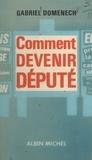 Gabriel Domenech - Comment devenir député.