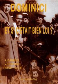 Gabriel Domenech et Pierre Domenech - Dominici - Et si c'était bien lui ?.