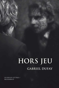 Gabriel Dufay - Hors jeu - Des masques à abattre.
