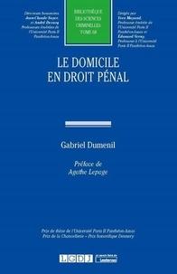 Gabriel Dumenil - Le domicile en droit pénal.