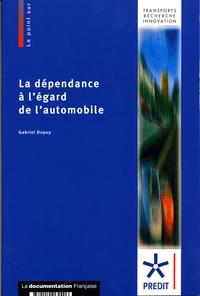 Gabriel Dupuy - La dépendance à l'égard de l'automobile.