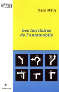 Gabriel Dupuy - Les territoires de l'automobile.