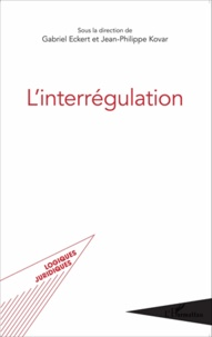 Gabriel Eckert et Jean-Philippe Kovar - L'interrégulation.