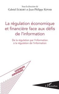 La régulation économique et financière face aux défis de linformation - De la régulation par linformation à la régulation de linformation.pdf