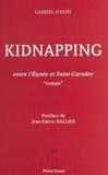 Gabriel Enkiri et Jean-Edern Hallier - Kidnapping : entre l'Élysée et Saint-Caradec - «Roman».
