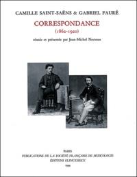 Gabriel Fauré et Camille Saint-Saëns - Correspondance (1862-1920).