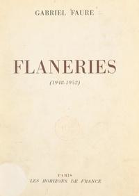 Gabriel Fauré - Flâneries, 1948-1952.