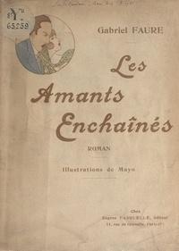 Gabriel Fauré et  Mayo - Les amants enchaînés.