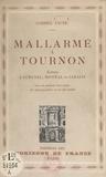 Gabriel Fauré et G. Goor - Mallarmé à Tournon - Lettres à Aubanel, Mistral et Cazalis. Avec un portrait hors-texte, des photographies et un fac-similé.