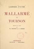 Gabriel Fauré et Ph. Burnot - Mallarmé à Tournon.