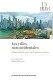 Gabriel Fauveaud - Les villes non occidentales - Comprendre les enjeux de la diversité urbaine.