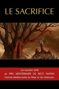 Gabriel Féraud et Hélène Duc - Le sacrifice - Les lauréats du prix Méditerranée du récit fantasy 2018.