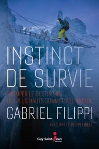 Gabriel Filippi et Brett Popplewell - Instinct de survie - Tromper le destin sur les plus hauts sommets du monde.