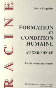 Gabriel Fragnière - Formation et condition humaine au XXIe siècle - Entretiens de Rômont, 30 novembre - 1er décembre 1990.