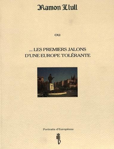 Gabriel Fragnière - Ramon Llull ou les premiers jalons d'une Europe tolérante.