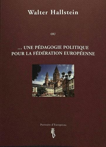 Gabriel Fragnière - UNE PEDAGOGIE POLITIQUE FEDERATION EUROPEENNE.