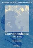 Gabriel Frizeau et Francis Jammes - Correspondance 1897-1937.