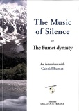 Gabriel Fumet et Jean-Claude Thévenon - The Music of Silence or The Fumet dynasty. 1 CD audio