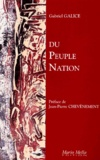 Gabriel Galice - Du peuple-nation. - Essai sur le milieu national de peuples d'Europe.