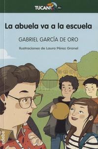 Gabriel Garcia de Oro - La abuela va a la escuela.