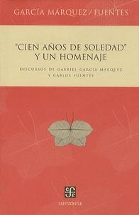Gabriel García Márquez - Cien Anos De Soledad Y Un Homenaje - Discursos De Gabriel Garcia Marquez Y Carlos Fuentes.