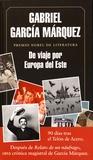 Gabriel García Márquez - De viaje por Europa del Este.