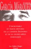 Gabriel García Márquez - L'incroyable et triste histoire de la candide Erendira et de sa grand-mère diabolique.
