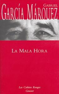 Gabriel García Márquez - La Mala Hora.
