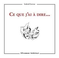Livres en anglais à télécharger gratuitement Ce que j'ai à dire... par Gabriel Garran in French