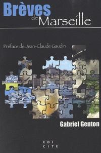 Gabriel Genton - Brèves de Marseille.