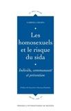 Gabriel Girard - Les homosexuels et le risque du sida - Individu, communauté et prévention.