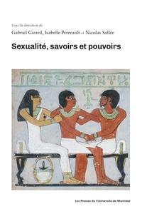 Gabriel Girard et Isabelle Perreault - Sexualité, savoirs et pouvoirs.